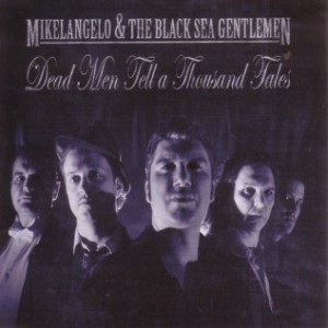 Mikelangelo and the Black Sea Gentlemen