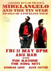 Mikelangelo and the Tin Star, ANU Bar, Friday 11 May 2012